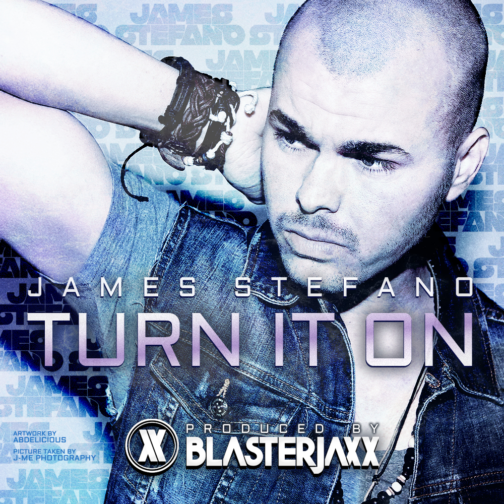 James Stefano – Turn It On (Produced by Blasterjaxx)