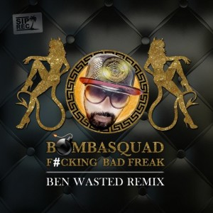 Fucking Bad Freak (Ben Wasted Remix)